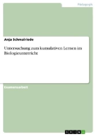 Untersuchung zum kumulativen Lernen im Biologieunterricht