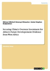 Securing China\'s Overseas Investment for Africa\'s Future Developement: Evidence from West Africa