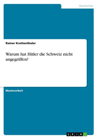 Warum hat Hitler die Schweiz nicht angegriffen?