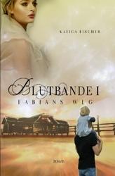 Blutbande I - Fabians Weg