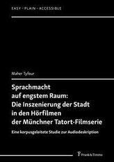 Sprachmacht auf engstem Raum: Die Inszenierung der Stadt in den Hörfilmen der Münchner Tatort-Filmserie