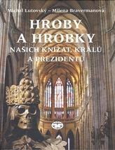 Hroby a hrobky našich knížat, králů a prezidentů