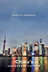 Domenach, J: China′s Uncertain Future