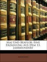 Mai Und Beaflor: Eine Erzählung Aus Dem 13. Jahrhundert