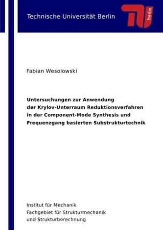 Untersuchungen zur Anwendung der Krylov-Unterraum Reduktionsverfahren in der Component-Mode Synthesis und Frequenzgang basierten