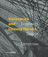 Visionaries and Unsung Heroes