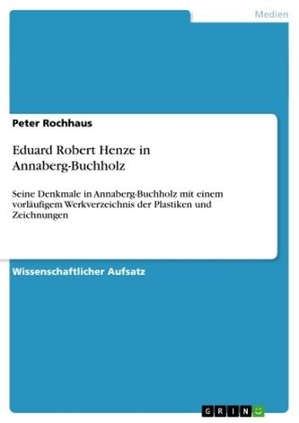 Eduard Robert Henze in Annaberg-Buchholz