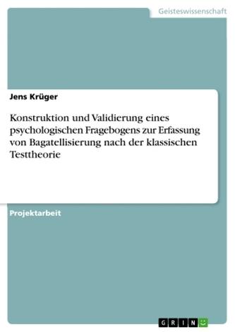 Konstruktion und Validierung eines psychologischen Fragebogens zur Erfassung von Bagatellisierung nach der klassischen Testtheor