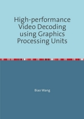 High-performance Video Decoding using Graphics Processing Units