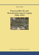Frauenwahlrecht und Demokratisierung in Leipzig 1900-1933