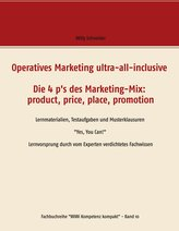 Operatives Marketing ultra-all-inclusive - Die 4 p\'s des Marketing-Mix:  product, price, place, promotion