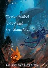 Tenkeltankel, Toby und der blaue Wal