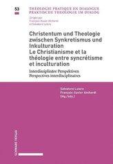 Christentum und Theologie zwischen Synkretismus und Inkulturation / Le Christianisme et la théologie entre syncrétisme et incult