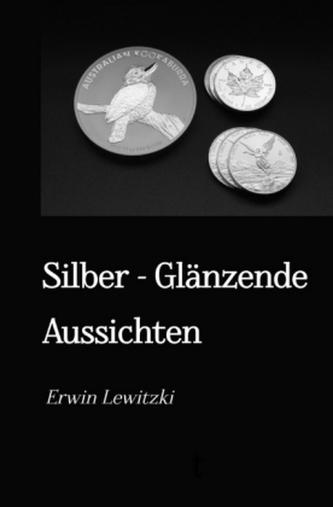 Silber - Glänzende Aussichten