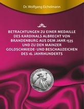 Betrachtungen zu einer Medaille des Kardinals Albrecht von Brandenburg aus dem Jahr 1535 und zu den Mainzer Goldschmiede- und Be