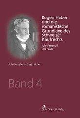Eugen Huber und die romanistische Grundlage des Schweizer Kaufrechts