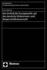 Der Einfluß des Europarechts auf das deutsche Einkommen- und Körperschaftsteuerrecht