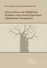 Literarisches und alltägliches Erzählen unter (fremd-)sprachendidaktischer Perspektive