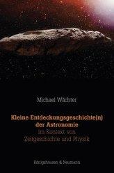 Kleine Entdeckungsgeschichte(n) der Astronomie im Kontext von Zeitgeschichte und Physik