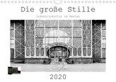 Die große Stille - Industriekultur im Revier (Wandkalender 2020 DIN A4 quer)