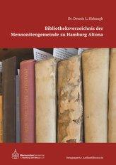 Bibliotheksverzeichnis der Mennonitengemeinde zu Hamburg Altona