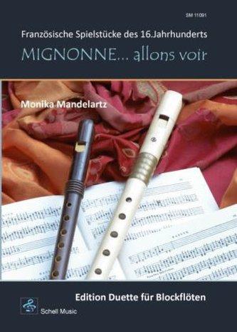 Mignonne allons voir (Edition Duette für Blockflöten)