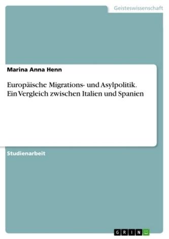 Europäische Migrations- und Asylpolitik. Ein Vergleich zwischen Italien und Spanien