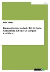 Trainingsplanung nach der ILB-Methode. Krafttraining mit einer 25-jährigen Kandidatin