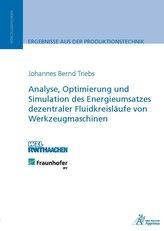 Analyse, Optimierung und Simulation des Energieumsatzes dezentraler Fluidkreisläufe von Werkzeugmaschinen