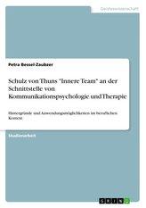 """Schulz von Thuns \""""Innere Team\"""" an der Schnittstelle von Kommunikationspsychologie und Therapie"""