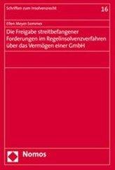Die Freigabe streitbefangener Forderungen im Regelinsolvenzverfahren über das Vermögen einer GmbH