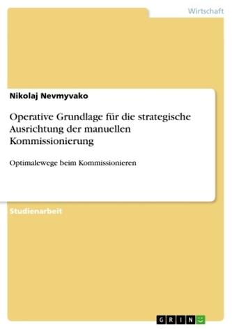 Operative Grundlage für die strategische Ausrichtung der manuellen Kommissionierung