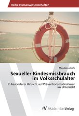 Sexueller Kindesmissbrauch im Volksschulalter