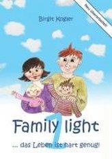 Family light ... Das Leben ist hart genug!