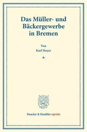 Das Müller- und Bäckergewerbe in Bremen.