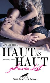 Haut an Haut - geheime Lust   Erotischer Roman