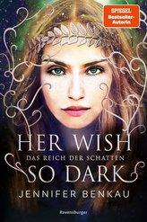 Das Reich der Schatten, Band 1: Her Wish So Dark