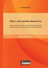 Affect- und Cognition-Based Trust: Das theoretische Modell des Vertrauens innerhalb organisatorischer Beziehungen von David McAl