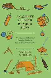 A Camper\'s Guide to Weather Signs - A Collection of Historical Camping Guides on How to Predict the Weather
