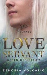 Love Servant: Gegen den Strom