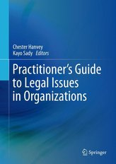 Practitioner\'s Guide to Legal Issues in Organizations