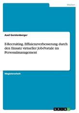 E-Recruiting. Effizienzverbesserung durch den Einsatz virtueller Job-Portale im Personalmanagement