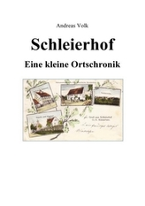 Schleierhof - Eine kleine Ortschronik