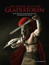 Das große Buch der Gladiatoren