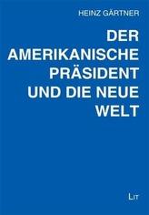 Der amerikanische Präsident und die neue Welt