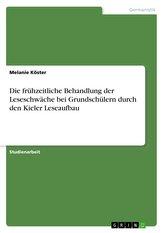 Die frühzeitliche Behandlung der Leseschwäche bei Grundschülern durch den Kieler Leseaufbau