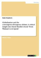 "Globalization and the convergence-divergence debate. A critical insight into David Murillo\'s book ""From Walmart to Al Qaeda\"""