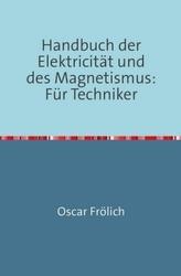 Handbuch der Elektricität und des Magnetismus