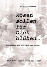 Rosen sollen für Dich blühen