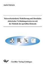 Netzwerkorientierte Modellierung und Simulation elektrischer Verbindungsstrukturen mit der Methode der partiellen Elemente